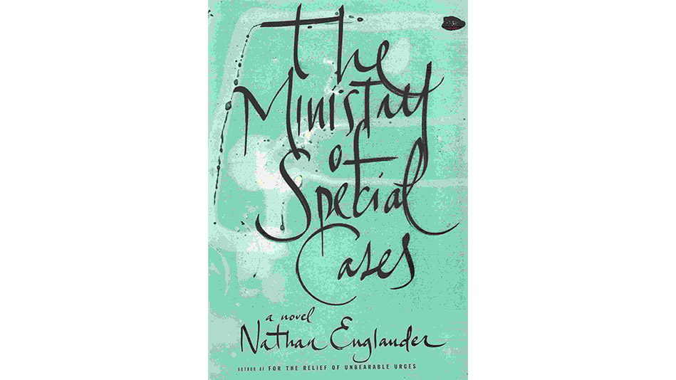 'The Ministry of Special Cases' by Nathan Englander