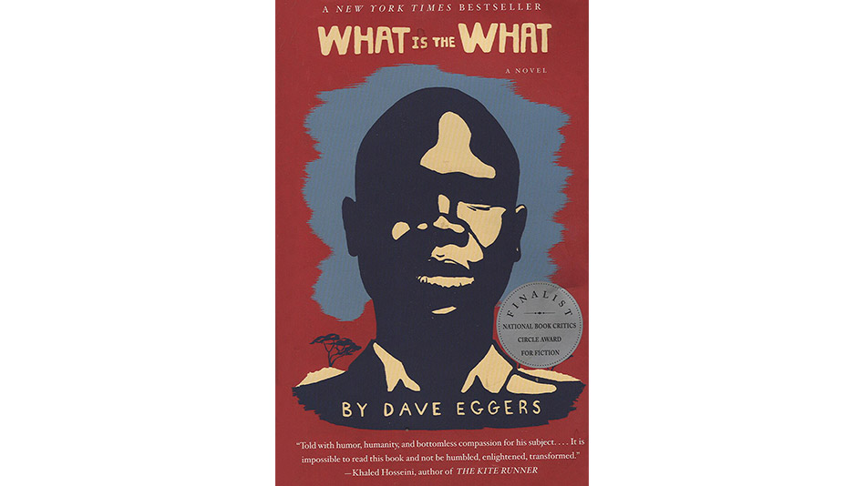 'What Is the What' by Dave Eggers