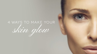 4 Ways to Make Your Skin Glow