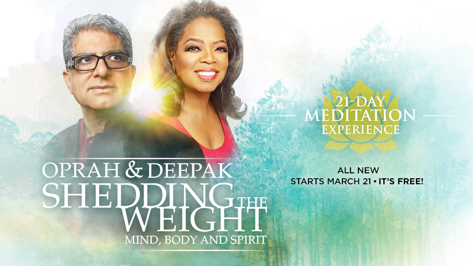 Join Oprah and Deepak's Shedding the Weight: Mind, Body and Spirit
