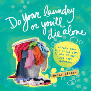 Do Your Laundry or You'll Die Alone