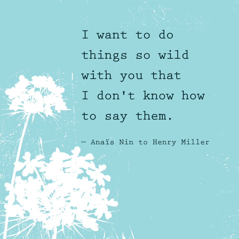 Romantic Quotes - Anais Nin
