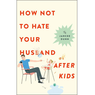 How not to hate your husband