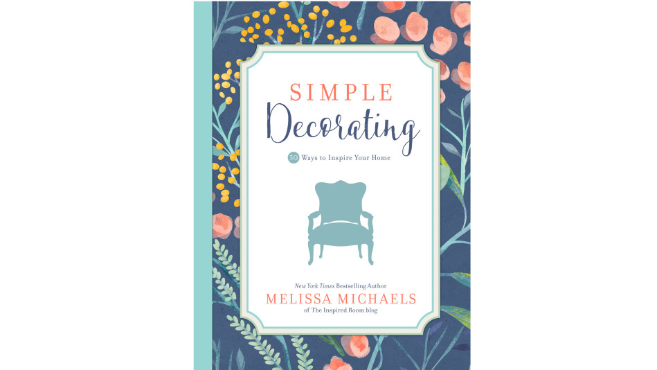 No cost decorating ideas melissa michaels simple decorating for Simple decorating 50 ways to inspire your home