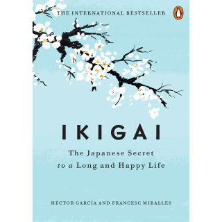 Ikigai Japanese Secret to a Long and Happy Life