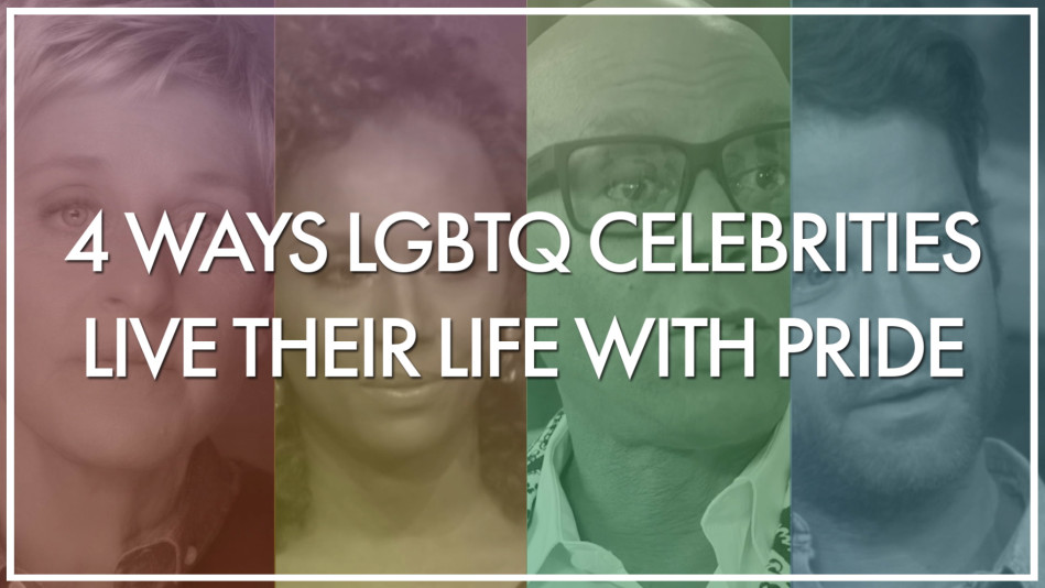 4 Ways LGBTQ Celebrities Live with Pride
