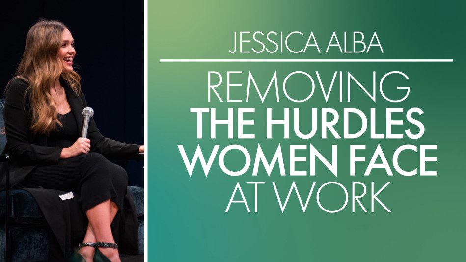 Jessica Alba: Removing the Hurdles Women Face at Work