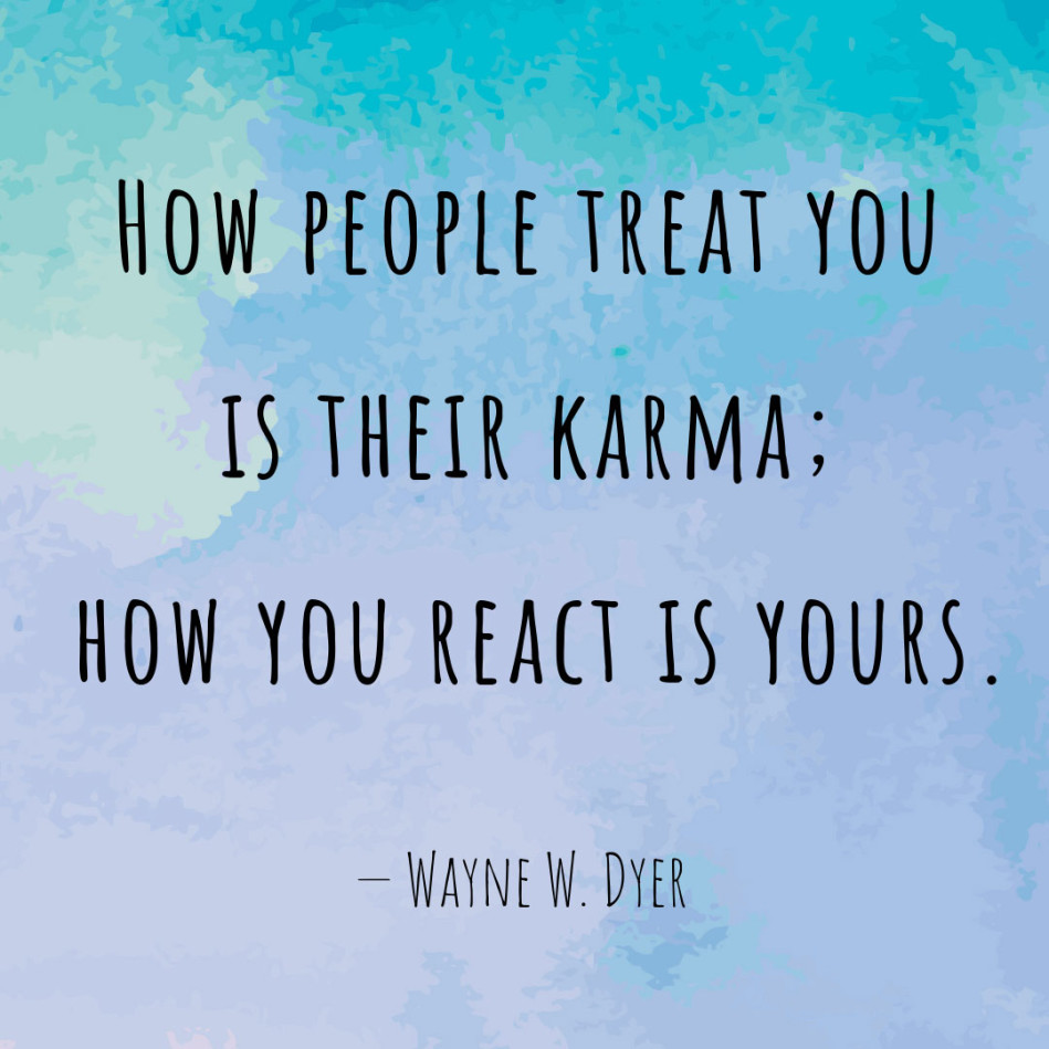 Wayne Dyer Quote About Karma