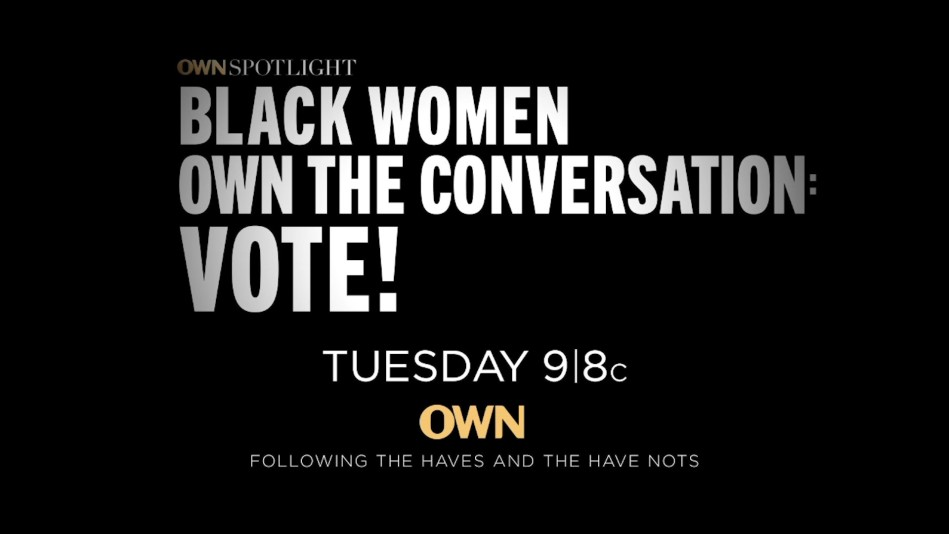 Black Women OWN the Conversation: Vote