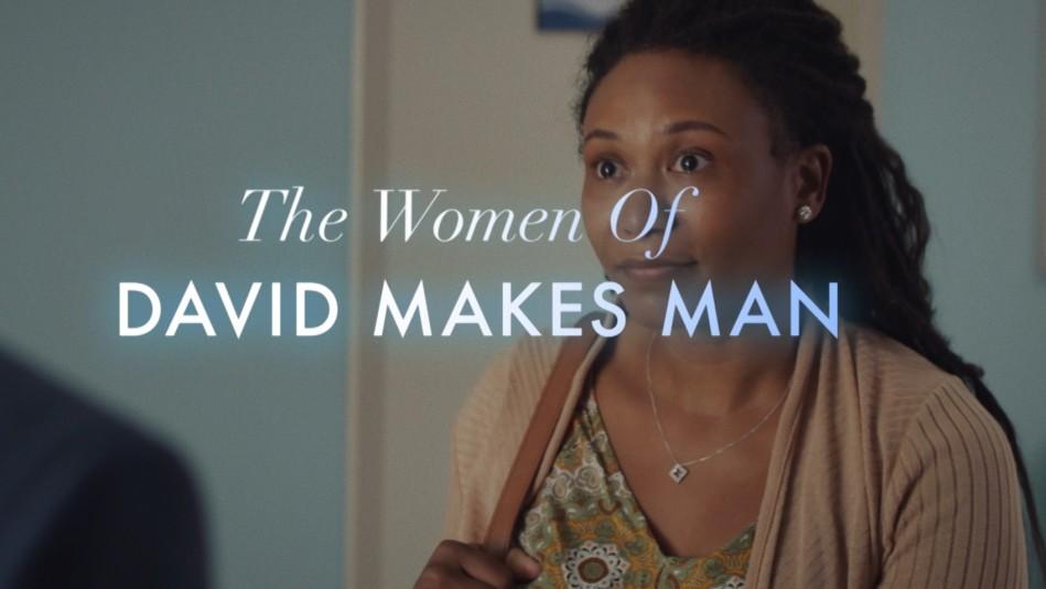 The Women of David Makes Man