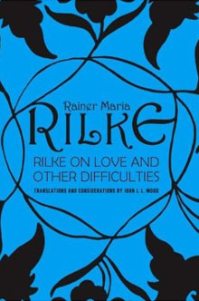 Rilke on Love and Other Difficulties by Rainer Maria Rilke