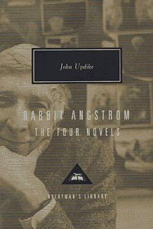 Rabbit Angstrom: The Four Novels by John Updike