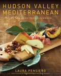 Hudson Valley Mediterranean: The Gigi Good Food Cookbook, by Laura Pensiero