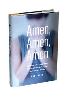 Amen, Amen, Amen by Abby Sher