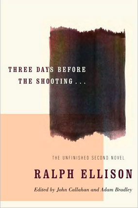 Three Days Before the Shooting by Ralph Ellison