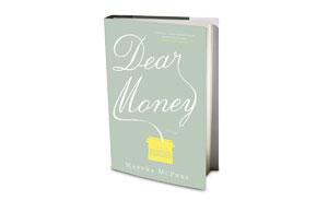 Dear Money by Martha McPhee