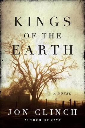 Kings of the Earth by Jon Clinch