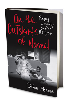 On the Outskirts of Normal by Debra Monroe