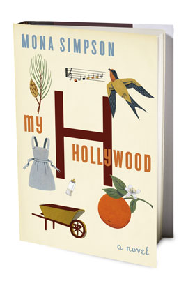 My Hollwood by Mona Simpson