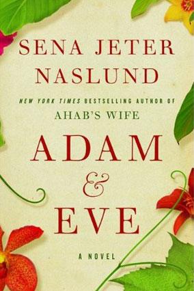 Adam and Eve by Sena Jeter Naslund