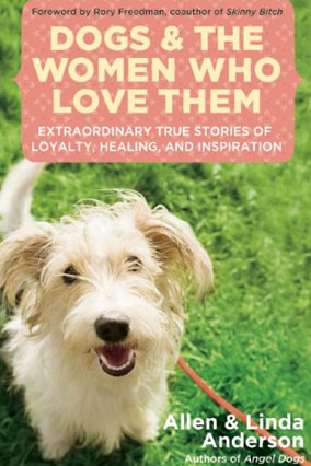 Dogs and the Women Who Love Them by Allen and Linda Anderson