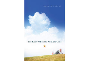 You Know When the Men Are Gone by Siobhan Fallon
