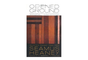 Opened Ground: Selected Poems, 1966 - 1996