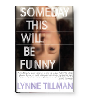 Someday This Will Be Funny by Lynne Tillman