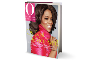 O's Best Advice Ever!: Make Over Your Life with Oprah and Friends