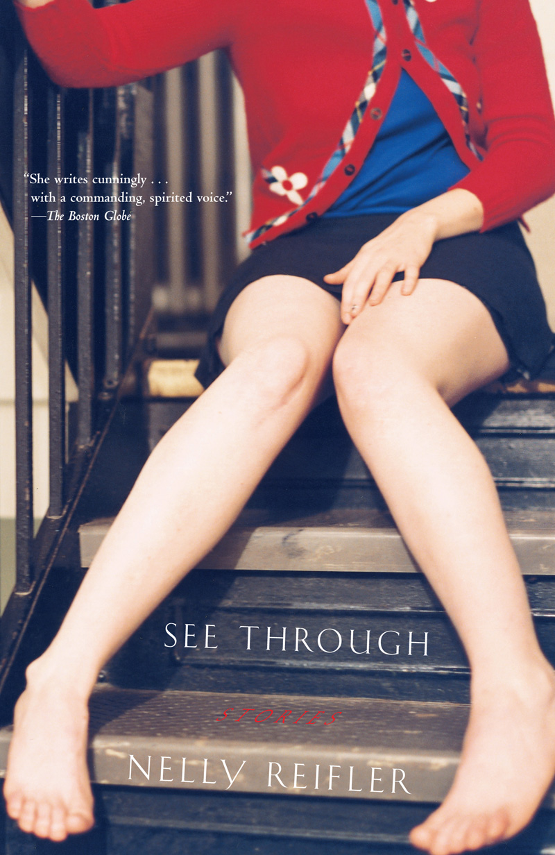 See Through Stories By Nelly Reifler