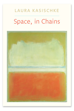 Space in Chains by Laura Kasischke