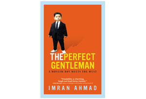 The Perfect Gentleman: A Muslim Boy Meets the West