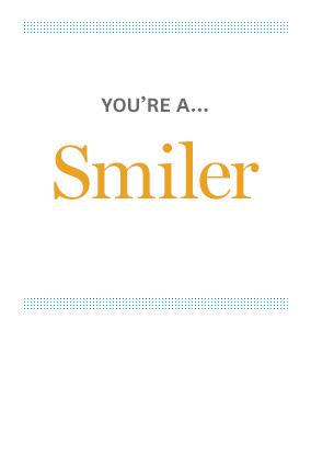 You're a Smiler