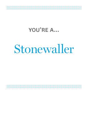 You're a Stonewaller
