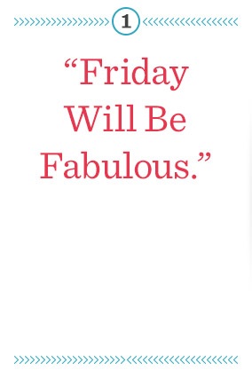friday will be fabulous