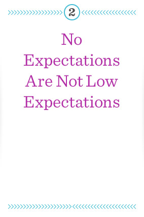 no expectations not low expectations