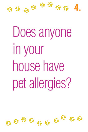 Does anyone in your house have pet allergies?