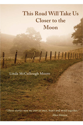 This Road Will Take Us Closer to the Moon by Linda McCullough