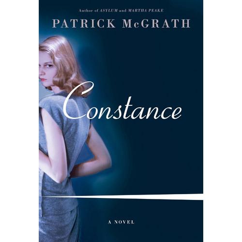Constance: A Novel by Patrick McGrath