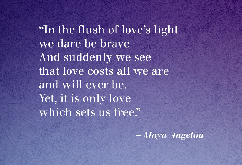 Love Quotes Maya Angelou Beauteous 25 Famous Maya Angelou Quotes