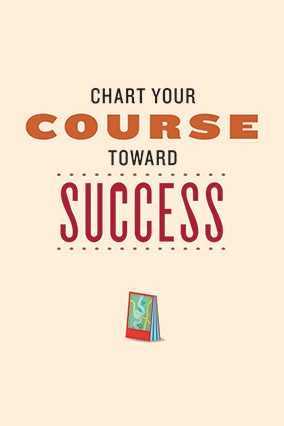 Chart your course toward success.