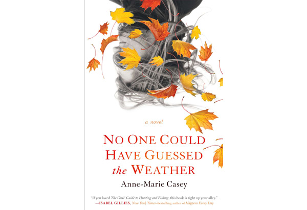 No One Could Have Guessed the Weather by Anne-Marie Casey
