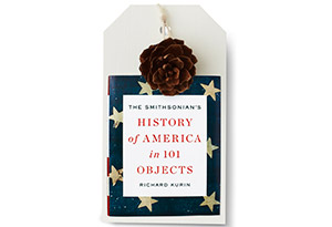 The Smithsonian's History of America in 101 Objects