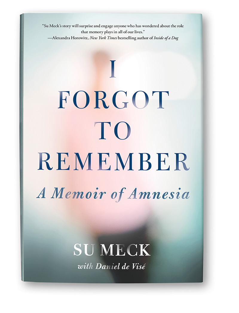 I Forgot to Remember by Su Meck with Daniel de Vise