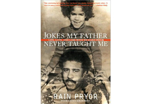 Jokes My Father Never Taught Me by Rain Pryor, Cathy Crimmins