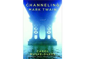Channeling Mark Twain by Carol Muske-Dukes