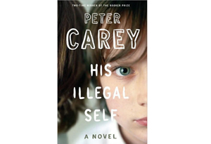 His Illegal Self by Peter Carey