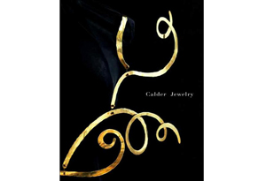 Calder Jewelry by Mark Rosenthal, Alexander S.C. Rower, Holton Rower, and Maria Robledo