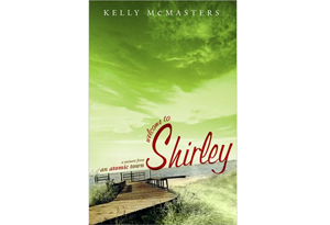 Welcome to Shirley by Kelly McMasters