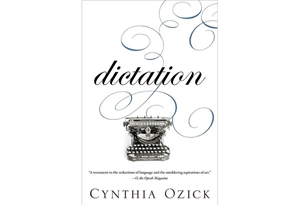 Dictation by Cynthia Ozick